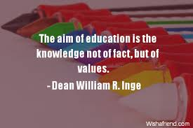 Educational Quotes Cool Dean William R Inge Quote The Aim Of Education Is The Knowledge