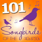 101 Songbirds of the 40's & 50's