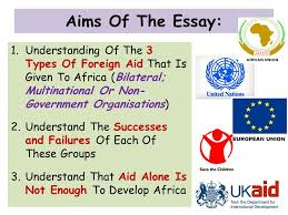 world issues development in africa ppt  aims of the essay understanding of the 3 types of foreign aid that is given