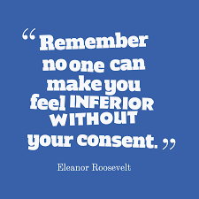 Eleanor Roosevelt Quote About Inferior