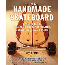 great gifts for skateboarders the handmade skateboard