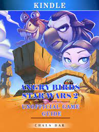 Angry Birds Star Wars 2 Kindle Unofficial Game Guide By Chala Dar -  eBooks2go.com