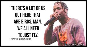 Travis Scott Quotes Fascinating Travis Scott Said Quotes 48 Motto Cosmos Wonderful People Said