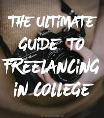 the ultimate guide to lancing in college college info geek how to start lancing and earning side money in college