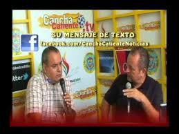 CANCHA CALIENTE TV CON UBALDO ENRIQUEZ Y MARCO BOBADILLA CON EL ...