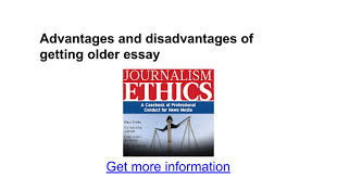advantages and disadvantages of getting older essay google docs