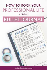 Personal Journaling How To Use Your Bullet Journal For Work Rock Your