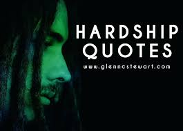 Hardship Quotes Impressive Quotes About Hardship In Life Stunning 48 Life Hardship Quotes