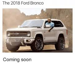 2018 ford bronco pictures. plain bronco memes soon and ford the 2018 ford bronco coming soon intended ford bronco pictures