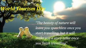 world tourism day slogans origin history importance date  world tourism day essay origin history importance date speech quotes slogans