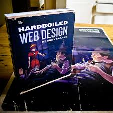 Andy Clarke Hardboiled Web Design Hardboiled Web Design Finally Received The Latest Book Fro