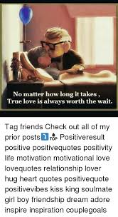 Long Quotes About Love Awesome No Matter How Long It Takes True Love Is Always Worth the Wait Tag