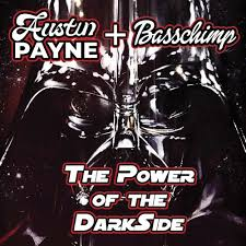 Austin Payne & Basschimp - The Power of The Dark Side by A.Payne