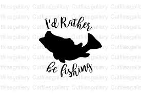 I D Rather Be Fishing Graphic By Cutfilesgallery Creative Fabrica