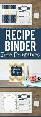 how to make a recipe binder with free diy recipe binder printables recipes to try printable