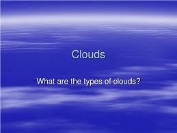 Types Of Clouds Ppt Ppt Clouds Powerpoint Presentation Id 329013