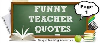 Teacher Quotes Funny Fascinating 48 Funny Teacher Quotes Graphics And PDF Files