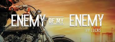 Book-Lover ***: ~*COVER REVEAL*~ Enemy of my Enemy by Ivy Lucas