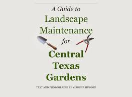 for central texas gardens to help you know when and how to do what in your landscape my guide is available to you from apple s itunes ibook