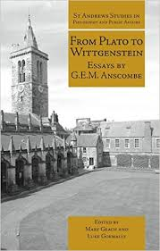 from plato to wittgenstein  essays by g e m  anscombe  st andrews    from plato to wittgenstein  essays by g e m  anscombe  st andrews studies in philosophy and public affairs   g e m  anscombe  mary geach  luke gormally