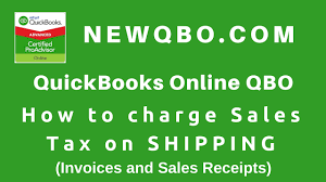 Quickbooks Online How To Charge Sales Tax On Shipping In Qbo