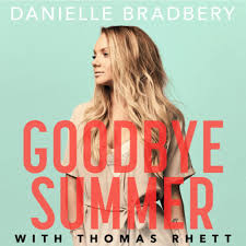 "Bradbery Danielle Thomas New With Summer"" Unveils Single ""goodbye Ag4x7PqZ"