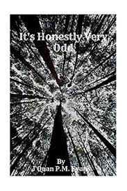 Amazon.com: It's Honestly Very Odd eBook: Evans, J'Quan, Bressler, Alex,  Cuff, Caroline, Sayger-Ables, Gabriella: Kindle Store