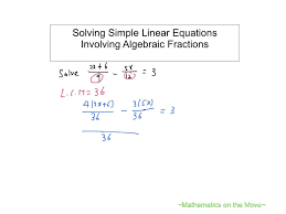 solving simple linear equations involving algebraic fractions
