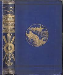 gilmore rev john storm warriors or life boat work on the goodwin sands london 1885 358p gilt embossed wraps relates the history and development of