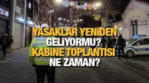 Yasaklar yeniden geliyor mu? Kabine toplantısı ne zaman? Cumhurbaşkanı  Erdoğan açıklayacak! - GÜNCEL Haberleri