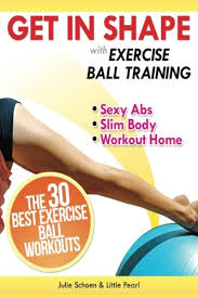 Pdf Download Get In Shape With Exercise Ball Training The