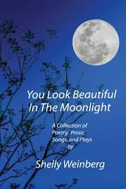 you look beautiful in the moonlight a collection of poetry prose songs and plays paperback october 6 2017