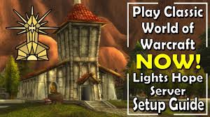 Lights Hope Play Classic Wow Now Lights Hope Setup Guide