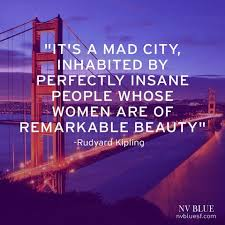 San Francisco Quotes New 48 Of Our Favorite Quotes About San Francisco LES MATIN
