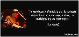Beauty Of Music Quotes Best of The True Beauty Of Music Is That It Connects People It Carries A