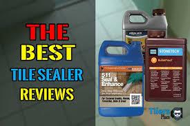 best tile sealers for 2021 best tile