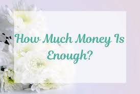 How Much Money Is Enough? - Radical FIRE