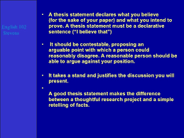 thesis examples thesis examples <ul><li>a thesis statement declares what you believe for the