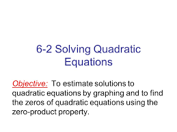 5 6 2 solving quadratic equations