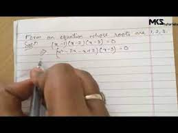 1 form an equation whose roots are