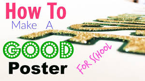 How To Design A Poster For School How To Make A Good Poster For School Projects