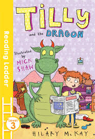 Tilly & the Dragon (Reading Ladder): McKay, Hilary, Shaw, Mick:  9781405282512: Amazon.com: Books