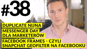 mpt 38 facebook frames czyli snapchat geofilter na fb messenger day duplicate nijna