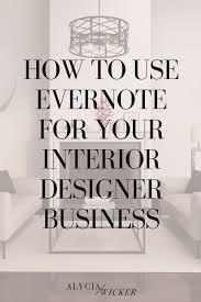 Interior Design Business Software Evernote For Designers Interior Design Business Interior
