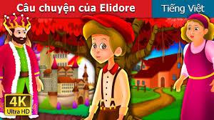 Câu chuyện của Elidore | Elidore Story | Truyện cổ tích việt nam