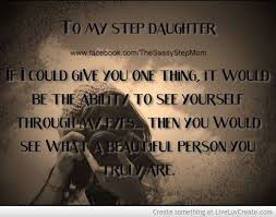 My Beautiful Step Daughter Quotes Best Of Stepmother To Step Daughter Quotes QuotesGram By Quotesgram Love