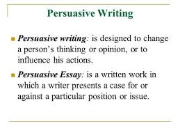 persuasive writing general info ppt video online  persuasive writing persuasive writing persuasive writing is designed to change a person s thinking or opinion