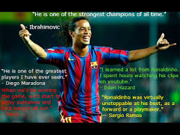 Football Quotes By Players Stunning Top 48 Quotes On Ronaldinho Footie Central Football Blog