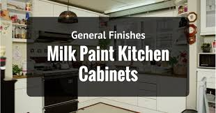 general finishes milk paint kitchen cabinets. why is general finishes milk paint kitchen cabinets a popular choice?