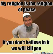Religion Of Peace Or Pieces? by jesusmgarcia1313 - Meme Center via Relatably.com